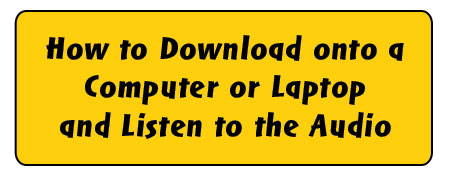 How to Download on a Computer or Laptop and Listen to the Audio