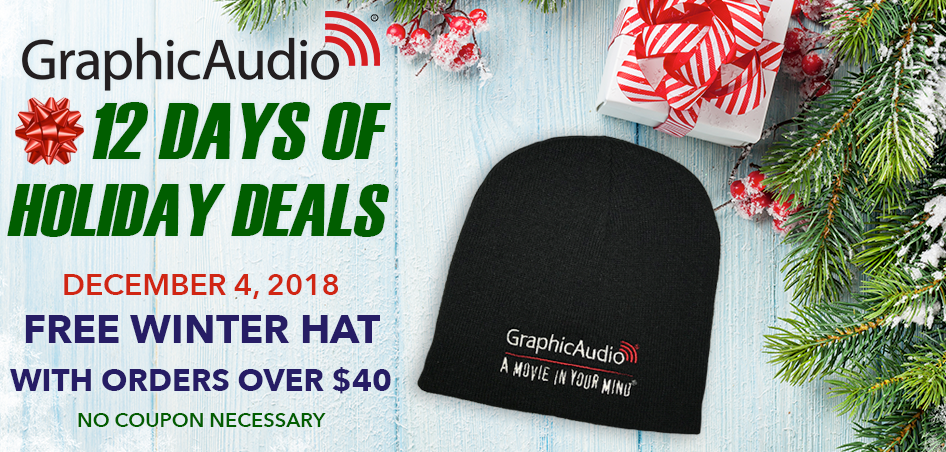 Day Four - Get a free GraphicAudio winter hat with orders over $40 today only. No coupon required.