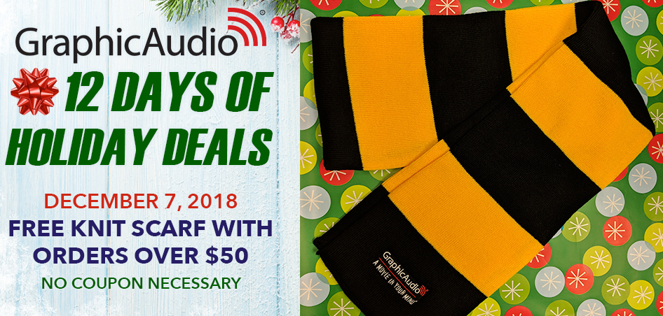 Day Seven - Get a Free GraphicAudio Knit Scarf with Orders Over $50 Today Only.