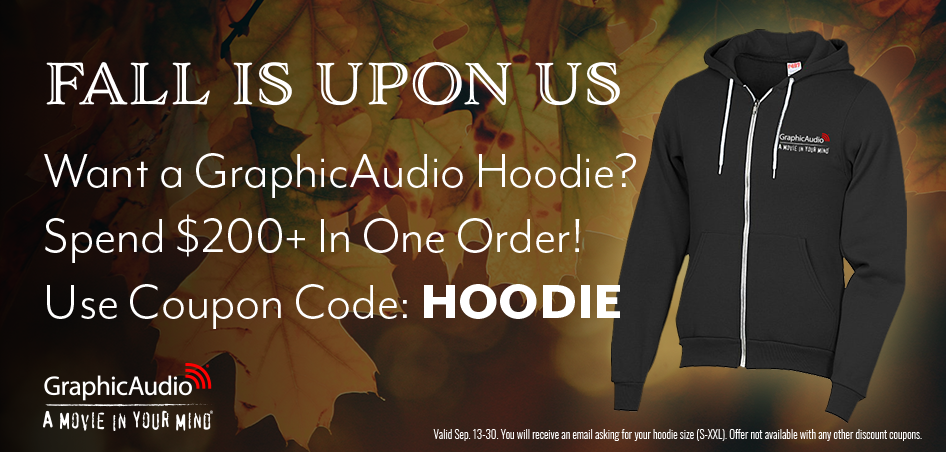 GET A GRAPHICAUDIO HOODIE JACKET WITH ORDERS OVER $200 WITH COUPON: HOODIE - AVAILABLE NOW THROUGH 9/30/18