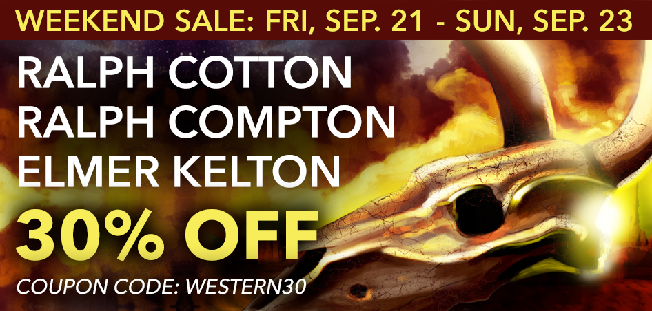 30% Off Ralph Cotton, Ralph Compton and Elmer Kelton titles with coupon: HOODIE - AVAILABLE NOW THROUGH 9/23/18