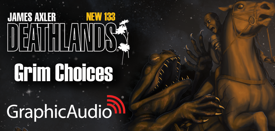 Deathlands 133: Grim Choices by James Axler
