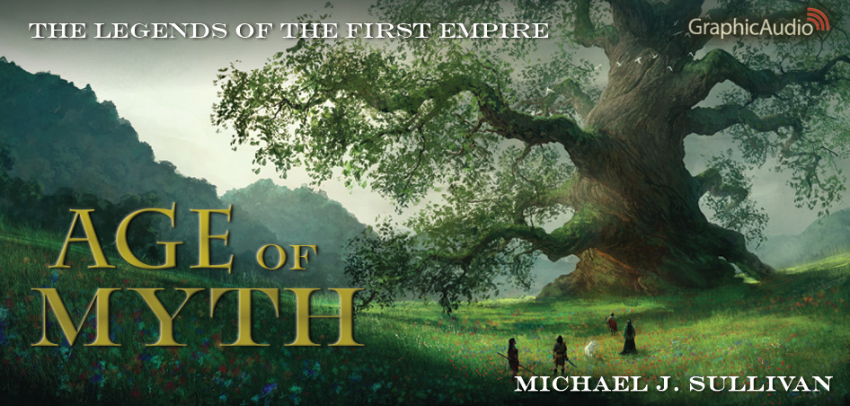 THE LEGENDS OF THE FIRST EMPIRE 1: Age of Myth (1 of 2) by Michael J. Sullivan (Epic Fantasy)