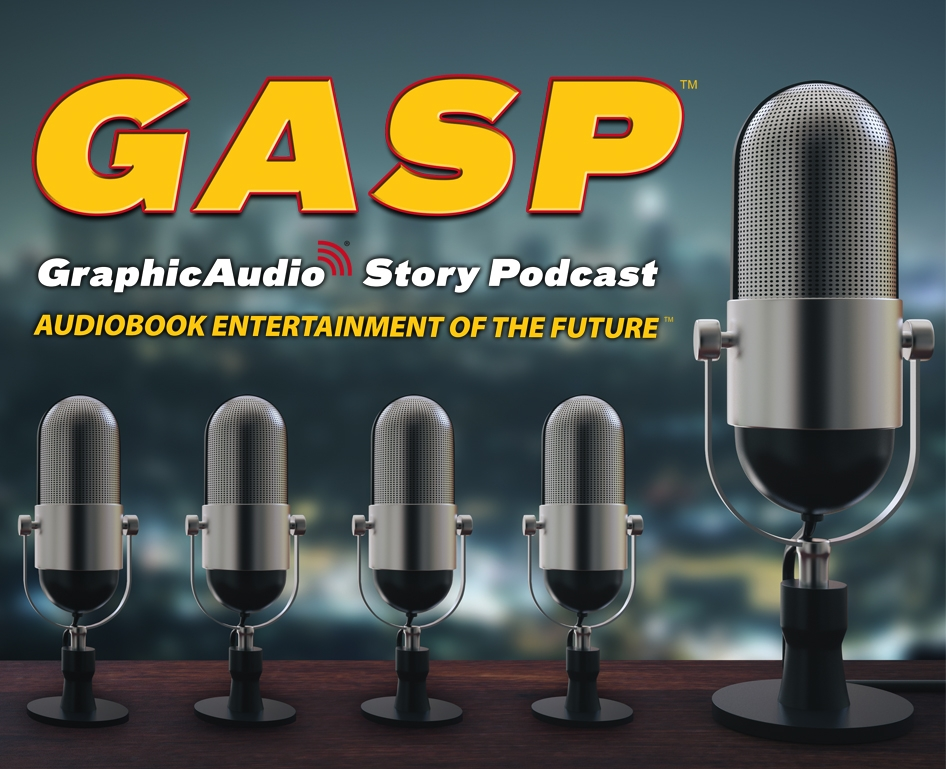 GraphicAudio Story Podcast G.A.S.P.