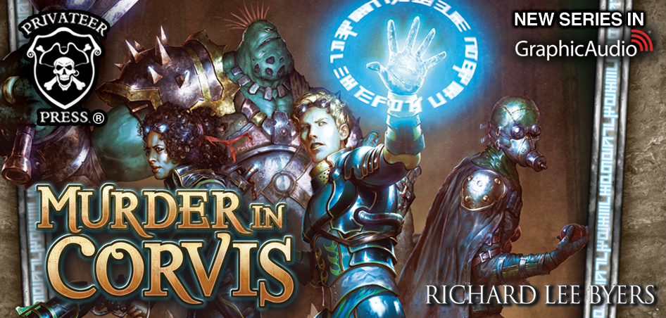 New Steampunk Fantasy Series — The Black River Irregulars: Murder In Corvis by Richard Lee Byers (PRIVATEER PRESS)