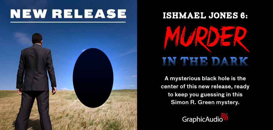 New GraphicAudio Release - An Ishmael Jones Mystery 6: Murder in the Dark by Simon R. Green