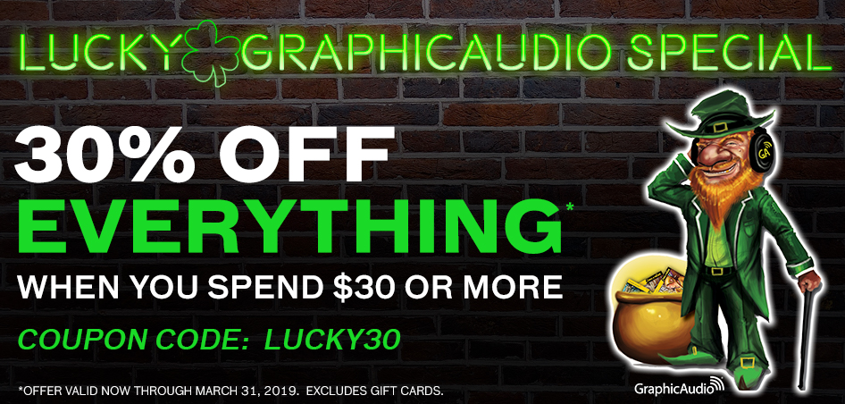 Lucky the Leprechaun GraphicAudio Sale! 30% OFF EVERYTHING when you spend $30 or more with coupon code in cart: LUCKY30 (excludes gift cards and ends March 31)
