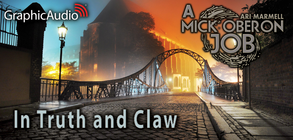 A Mick Oberon Job 4: In Truth And Claw by Ari Marmell (Humorous Detective Fantasy)