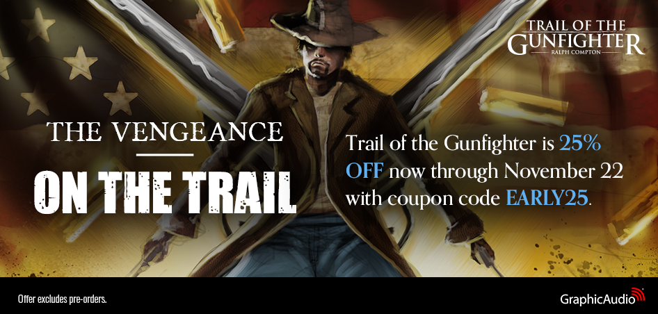 Ralph Compton chronicles the story of one man's quest to kill every man that wiped out his family in Trail of the Gunfighter. Find out if he accomplishes his mission in this series, and get 25% OFF when you use code EARLY25 now through Nov 22