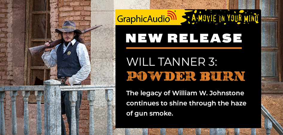 Will Tanner 3: Powder Burn by William W. Johnstone (New Release)
